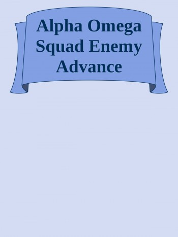 Alpha Omega Squad Enemy Advance