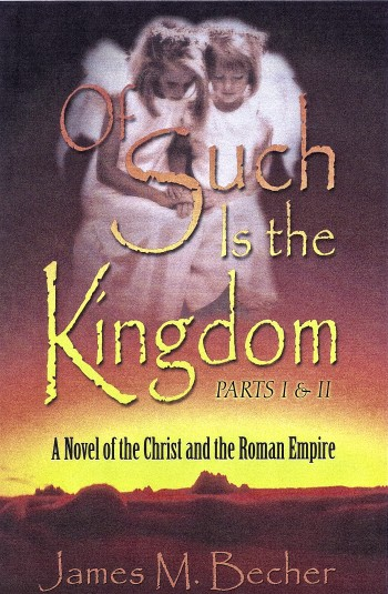 Of Such Is the Kingdom Parts I and II—Christ and the Roman Empire