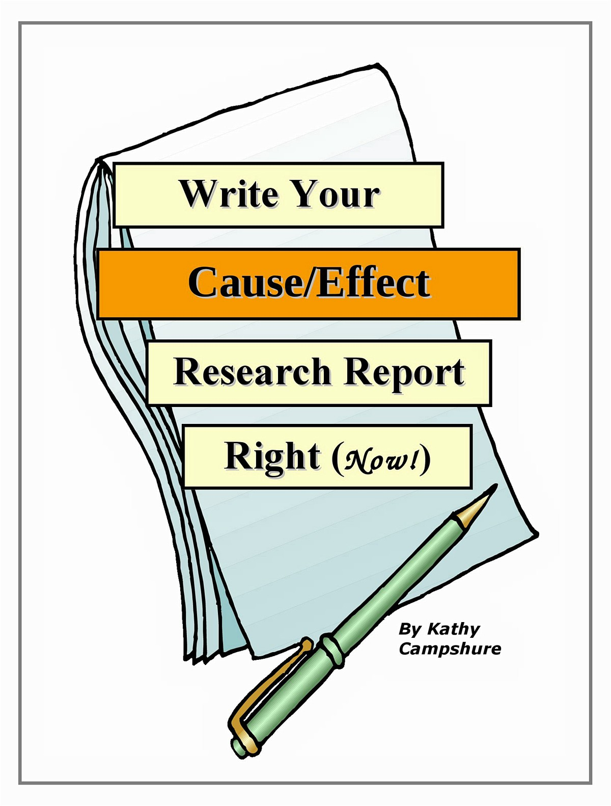 Write Your Cause-Effect Researxch Report (Right) N
