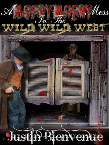 A Bloody Bloody Mess In The Wild Wild West