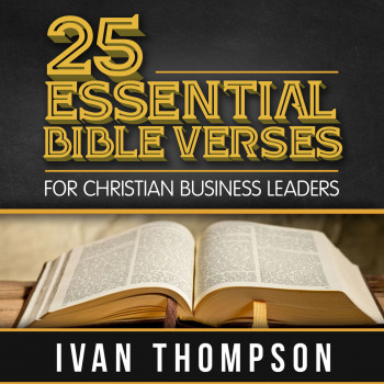 (AUDIOBOOK) 25 Essential Bible Verses for Christian Business Leaders