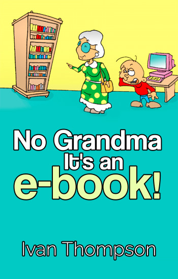 No Grandma It's an e-book