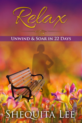 Relax, Unwind & Soar in 22 Days