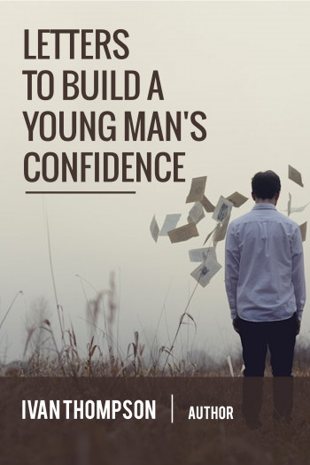 Letters to Build a Young Man's Confidence