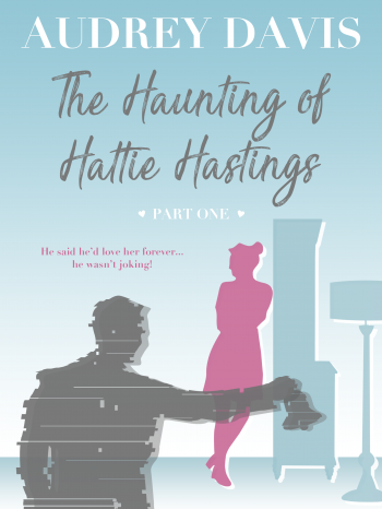 The Haunting of Hattie Hastings Part One