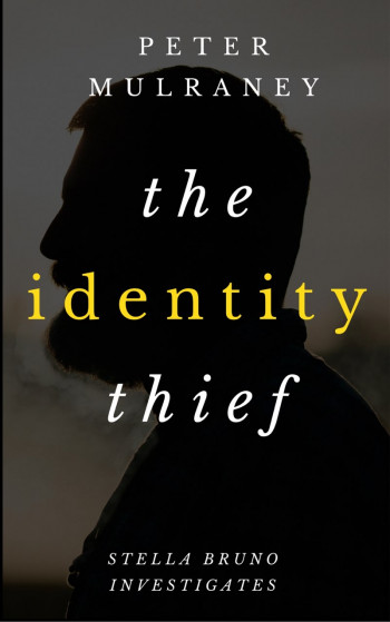 The Identity Thief: Stella Bruno Investigates