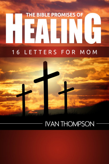 The Bible Promises of Healing 16 Letters for Mom