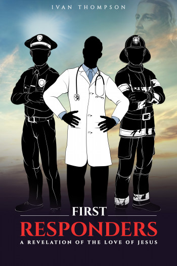 First Responders: A Revelation of the Love of Jesus