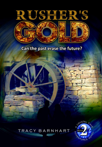 Rusher's Gold (Crystal Cave Adventures, #2)