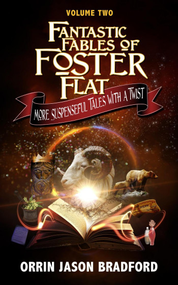 Fantastic Fables of Foster Flat Volume Two (Fantastic Fables Series, #2)