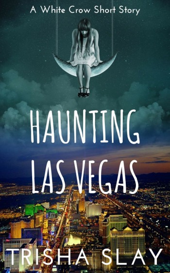 Haunting Las Vegas: A White Crow Short Story