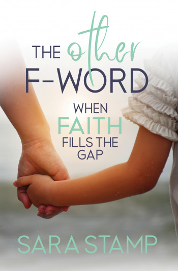 The Other F-Word: When Faith Fills the Gap