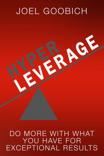 HyperLeverage: Do More With What You Have For Exceptional Results
