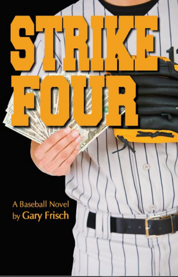 Strike Four A Baseball Novel
