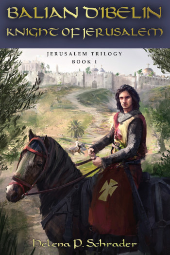Balian d'Ibelin: Knight of Jerusalem by Helena P. Schrader