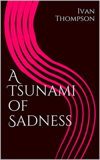 A Tsunami of Sadness